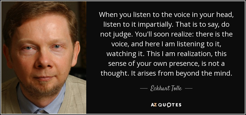 quote-when-you-listen-to-the-voice-in-your-head-listen-to-it-impartially-that-is-to-say-do-eckhart-tolle-86-40-41